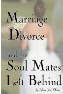 Marriage  Divorce and Soul Mates Left Behind