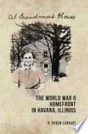 The World War II Homefront in Havana  Illinois