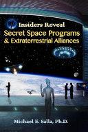 Insiders Reveal Secret Space Programs   Extraterrestrial Alliances Book