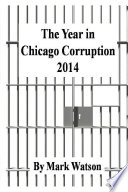 The Year in Chicago Corruption 2014