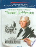 How to Draw the Life and Times of Thomas Jefferson