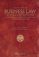 Business Law  Alternate Edition  Text and Summarized Cases