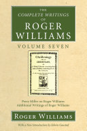 The Complete Writings of Roger Williams, Volume 7: Perry ...