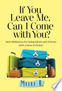 If You Leave Me Can I Come With You