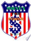 Money for Power