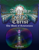 Alchemy of Christ: The Book of Revelations Book
