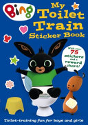 Bing My Toilet Train Sticker Book Book PDF