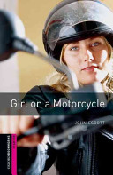 Oxford Bookworms Library: Starter: Girl on a Motorcycle