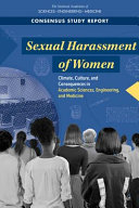 Sexual harassment of women: climate, culture, and consequences in academic sciences, engineering, and medicine