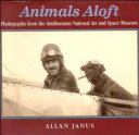 Animals Aloft: Photographs from the Smithsonian National Air and ...