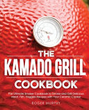 The Kamado Grill Cookbook Book