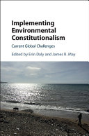 Implementing Environmental Constitutionalism : Current Global Challenges