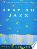 Arabian Jazz  A Novel