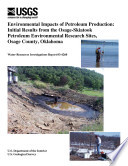 Environmental impacts of petroleum production initial results from the Osage Skiatook petroleum environmental research sites  Osage County  Oklahoma Book