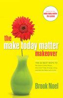 Make Today Matter Makeover