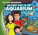 My First Trip to the Aquarium