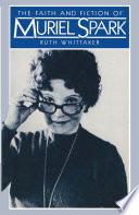 Faith and Fiction of Muriel Spark