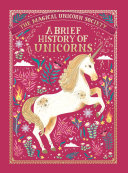 The Magical Unicorn Society: A Brief History of Unicorns