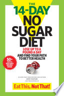 """The 14-Day No Sugar Diet: Lose up to a pound a day-and sip your way to a flat belly!"" by Jeff Csatari"