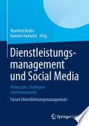 Dienstleistungsmanagement und Social Media  : Potenziale, Strategien und Instrumente Forum Dienstleistungsmanagement