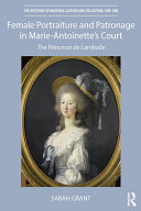 Female Portraiture and Patronage in Marie Antoinette's Court