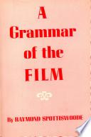 A Grammar of the Film