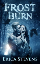 Frost Burn (The Fire & Ice Series, Book 1)