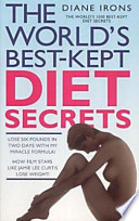 The World's Best-kept Diet Secrets  : Lose Weight Quickly, Safely and Permanently