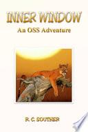 Inner Window  An OSS Adventure