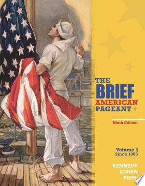 Download The Brief American Pageant: A History of the Republic, Volume II: Since 1865 Free Books - Dlebooks.net