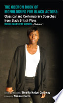The Oberon Book Of Monologues For Black Actors Classical And Contemporary Speeches From Black British Plays Monologues For Women Volume 1