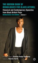 The Oberon Book of Monologues for Black Actors: Classical and Contemporary Speeches from Black British Plays: Monologues for Women – Volume 1