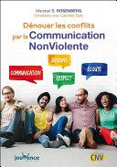 Dénouer les conflits par la Communication NonViolente Pdf/ePub eBook
