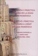 Traducción y práctica literaria en la Edad Media Románica / Traducció i pràctica literària a l'Edat Mitjana Románica