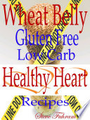 Wheat Belly Gluten Free Low Carb Healthy Heart Recipes
