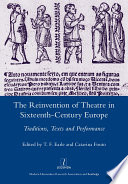 The Reinvention Of Theatre In Sixteenth Century Europe