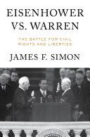 Eisenhower vs. Warren: The Battle for Civil Rights and Liberties