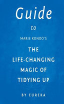 Guide to Marie Kondo's the Life-Changing Magic of Tidying Up