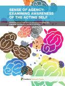 Sense of Agency: Examining Awareness of the Acting Self