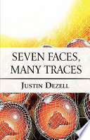 Seven Faces, Many Traces