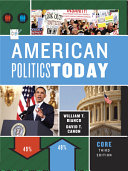 American Politics Today  Third Core Edition