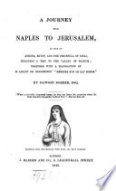 A Journey from Naples to Jerusalem by Way of Athens  Egypt  and the Peninsula of Sinai