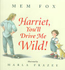 Harriet  You ll Drive Me Wild