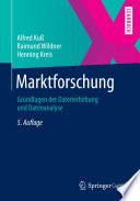 Marktforschung  : Grundlagen der Datenerhebung und Datenanalyse