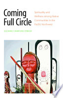 Coming Full Circle  : Spirituality and Wellness Among Native Communities in the Pacific Northwest