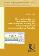Wissensmanagement-Unterstützung für die Entwicklung und Nutzung von Prozessmodellen als wissensvermittelnde Artefakte