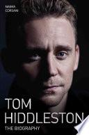 Tom Hiddleston   The Biography