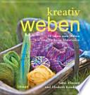 Kreativ weben  : 30 Ideen zum Weben mit verschiedenen Materialien
