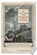 The Literary Legacy Of The Macmillan Company Of Canada PDF