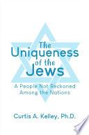 The Uniqueness of the Jews